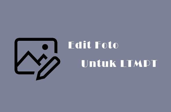 cara mengubah ukuran foto untuk ltmpt