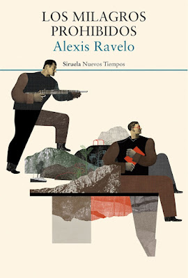 editorial Siruela, Alexis Ravelo, Los milagros prohibidos