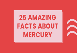 25 Amazing Facts about Mercury