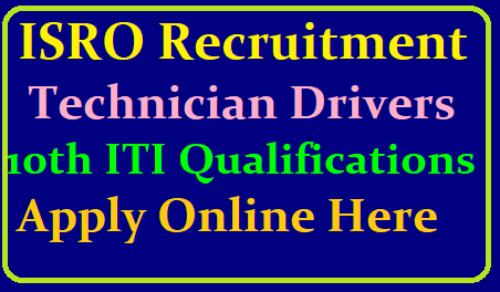 ISRO Recruitment Technicians Drivers Posts Apply Online 2019 https://www.paatashaala.in/2019/06/isro-lpsc-recruitment-2019-for-technicians-drivers-online-application.html