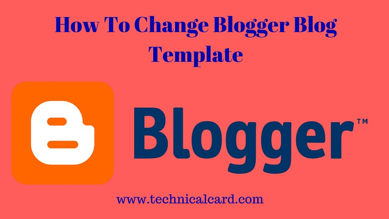 Blogger Blog Ki Template Ko Upload Or Change Kaise Kare,How  to change blogger template, blog template kaise change kare