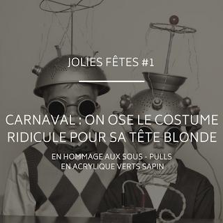 Les costumes de carnaval ridicules pour sa tête blonde blog mariage et jolies fêtes www.unjourmonprinceviendra26.com