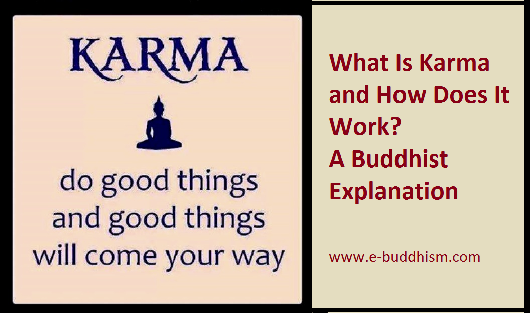 e-Buddhism: What Is Karma and How Does It Work? A Buddhist Explanation