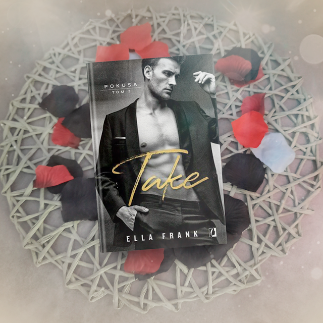 Ella Frank - Take - Wydawnictwo Kobiece - Recenzja