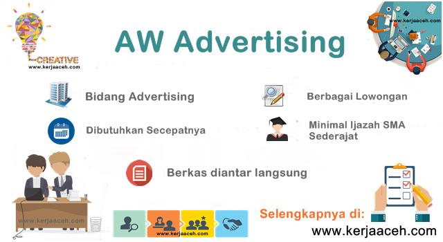 Lowongan Kerja Aceh Terbaru 2018  lulusan SMA di AW advertising Banda Aceh