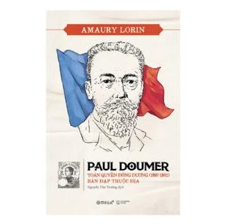 Paul Doumer – Toàn Quyền Đông Dương (1897-1902): Bàn Đạp Thuộc Địa ebook PDF-EPUB-AWZ3-PRC-MOBI