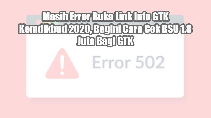Masih Error Buka Link Info GTK Kemdikbud 2020, Begini Cara Cek BSU 1.8 Juta Bagi GTK
