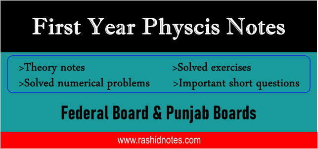 Physics 1st Year Notes all Chapters PDF Download