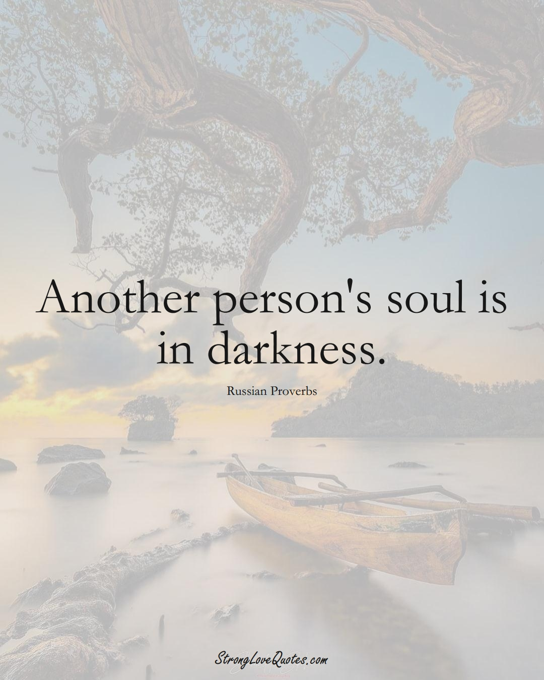 Another person's soul is in darkness. (Russian Sayings);  #AsianSayings