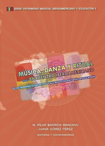 MÚSICA, DANZA Y RITUAL EN EL ENCUENTRO IBEROAMERICANO.