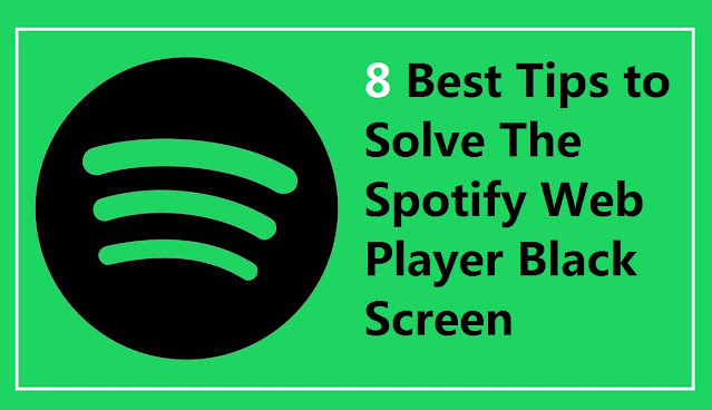 8 Best Tips to Solve The Spotify Web Player Black Screen