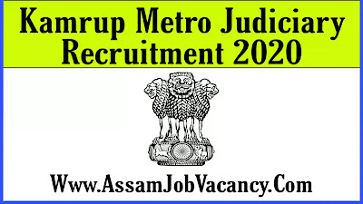 Kamrup Metro Judiciary Recruitment 2020 - Apply for Chowkidar,Driver and Peon Post