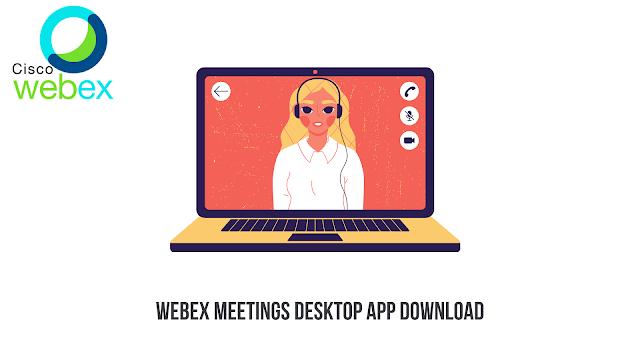 Webex Meetings Desktop App Download