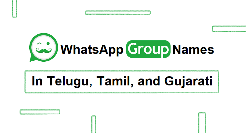 150+ WhatsApp Group Names in Telugu, Tamil and Gujarati