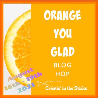 Orange You Glad Blog Hop