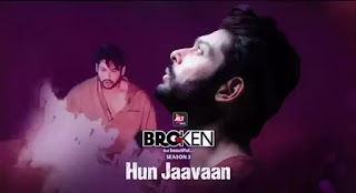 HUN JAAVAAN Lyrics - Broken But beautiful