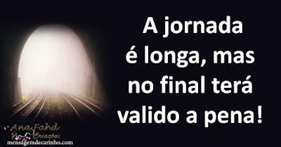 A jornada é longa, mas no final terá valido a pena!