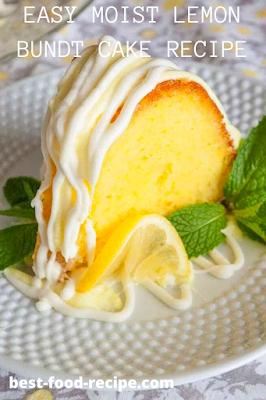 EASY MOIST LEMON BUNDT CAKE RECIPE