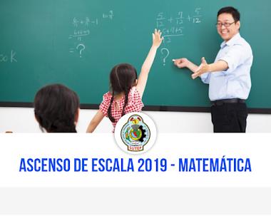 ASCENSO DE ESCALA 2019 - MATEMÁTICA