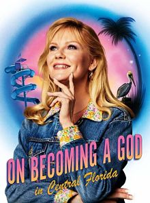 Sinopsis pemain genre Serial On Becoming a God in Central Florida (2019)