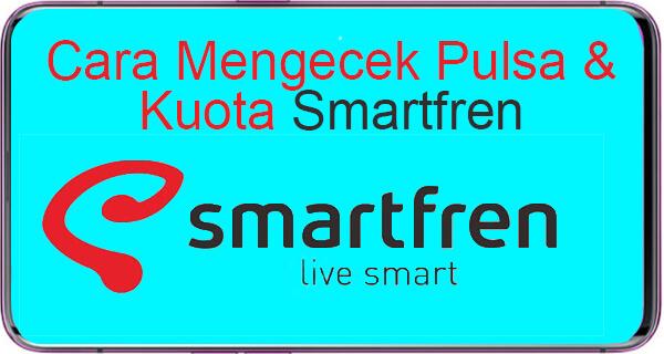 Cara Cek Pulsa dan Kuota Smartfren