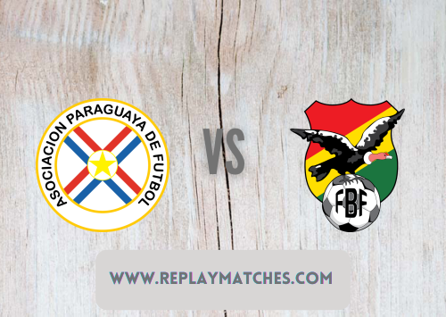 Paraguay vs Bolivia -Highlights 15 June 2021