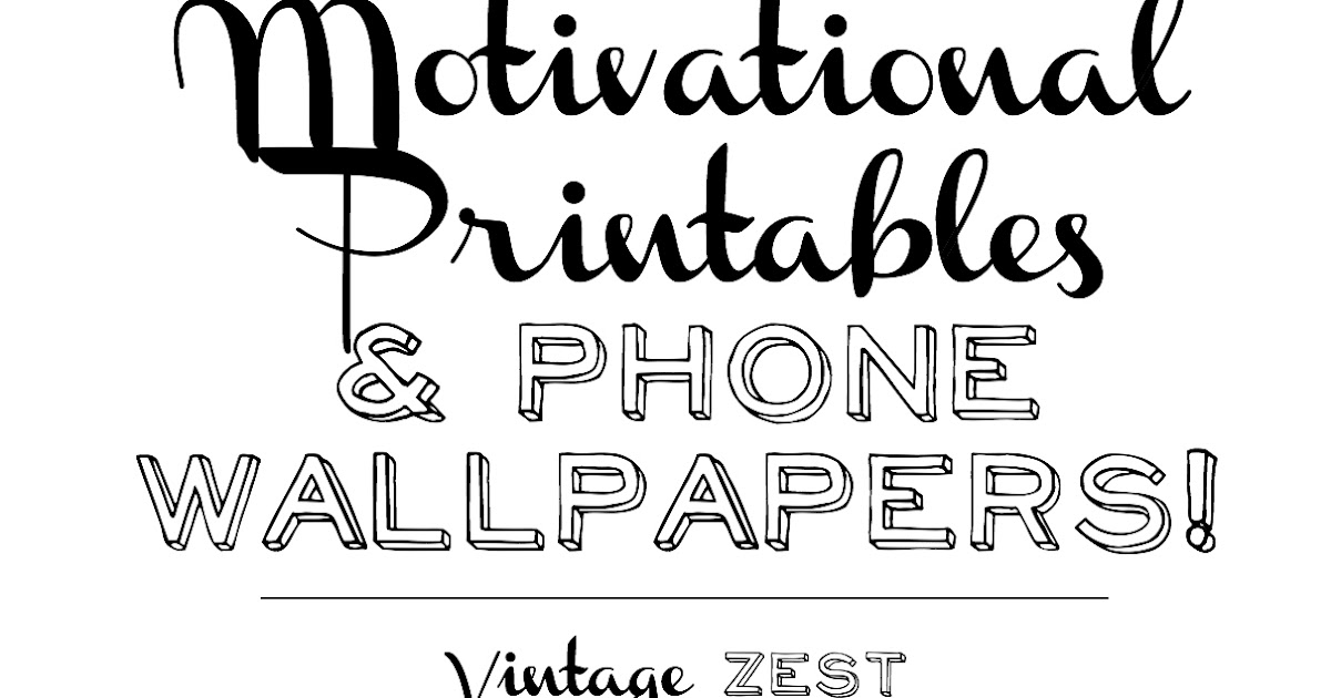 Motivational Printables & Phone Wallpapers! ~ Diane's
