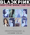 Knetz talks about how beautiful BLACKPINK members in 2021 [THE SHOW] LIVE CD Photocard!