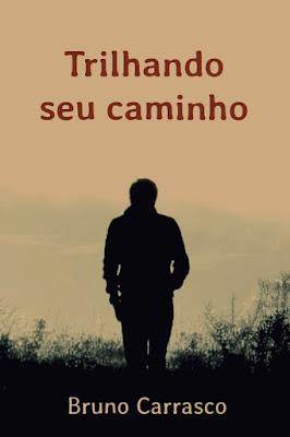Trilhando seu caminho - Bruno Carrasco