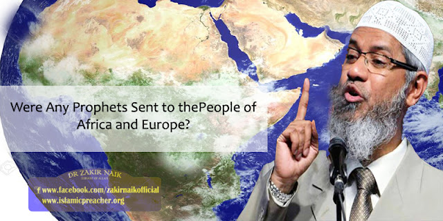 Were Any Prophets Sent to the People of Africa and Europe?