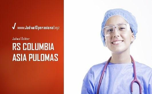 Jadwal Dokter RS Columbia Asia Pulomas