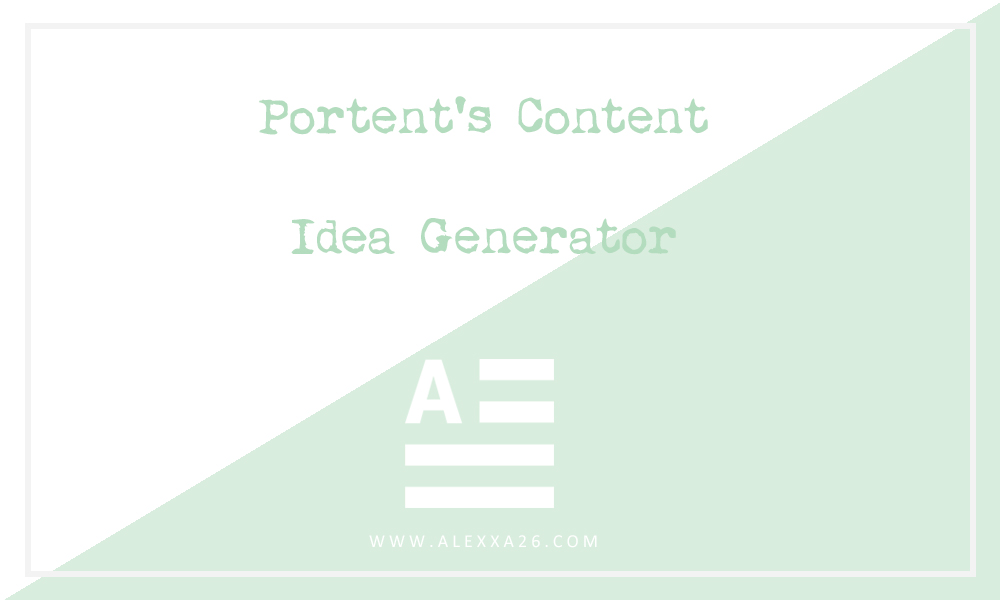 Lunes de Descubrimientos Molones: Portent's Content Idea Generator