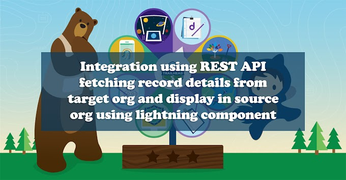 Integration using REST API fetching record details from target org and display in source org using lightning component