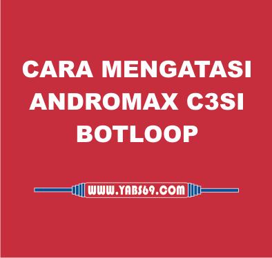 Cara Mengatasi Andromax  C3Si Botloop Dan Belum Terpasang CWM.