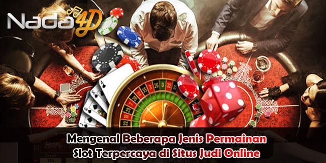 Mengenal Beberapa Jenis Permainan Slot Terpercaya di Situs Judi Online