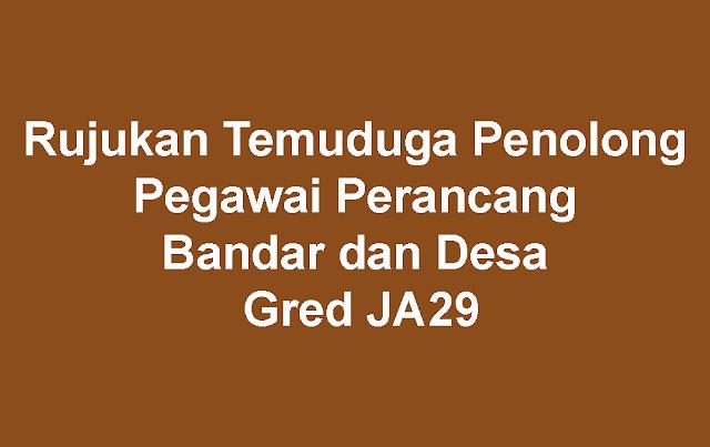 Rujukan Temuduga Penolong Pegawai Perancang Bandar dan Desa Gred JA29