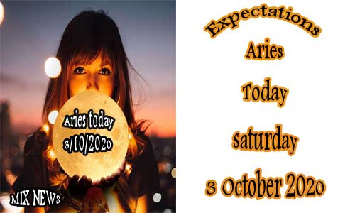 Predictions for Aries today 3/10/2020 Saturday Oct 3rd 2020, Aries