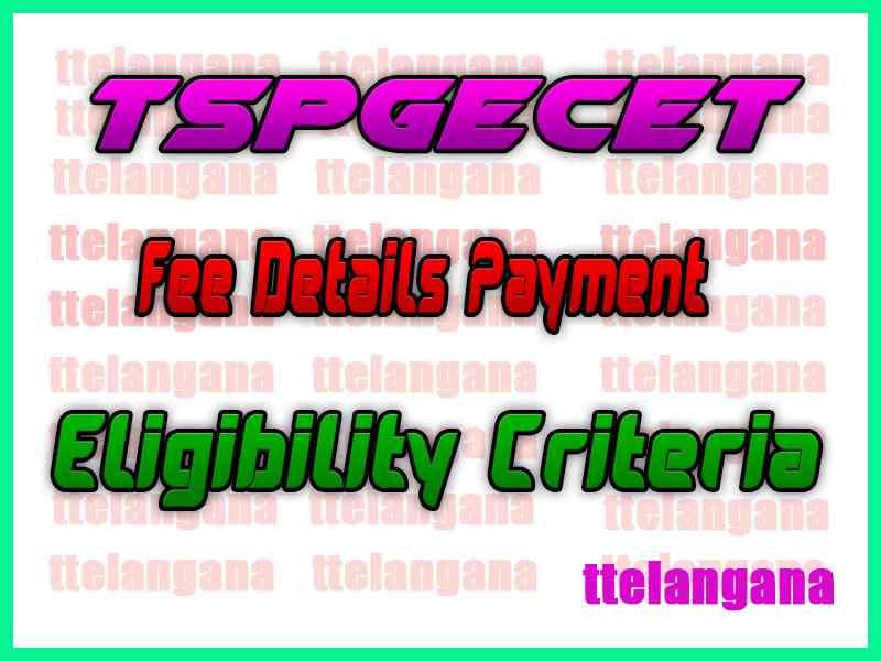 TSPGECET Fee Details Payment Eligibility Criteria