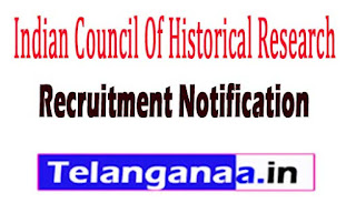 Indian Council Of Historical Research (ICHR) Recruitment Notification 2017