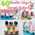 40 Creative Ways to Decorate Easter Eggs - DIY Craft Projects