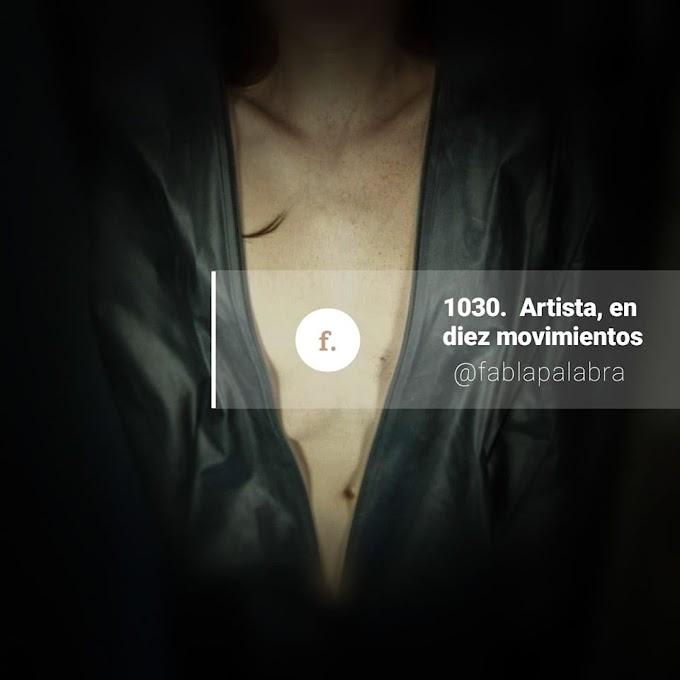 Artista, en diez movimientos | Juan Carlos Santillán