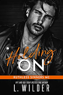 Holding On (Ruthless Sinners MC) by L. Wilder book promotion