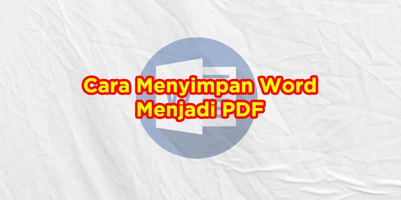 cara menyimpan word menjadi pdf