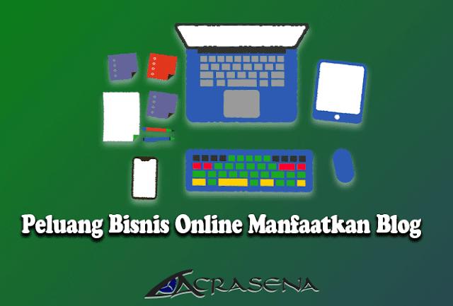Peluang Bisnis Online Manfaatkan Blog untuk Menghasilkan Uang dari Internet