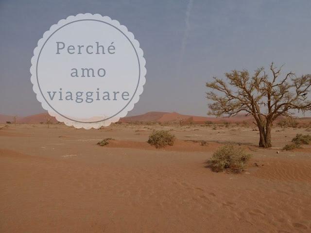 Perché amo viaggiare e conoscere il mondo: dead vlei in namibia