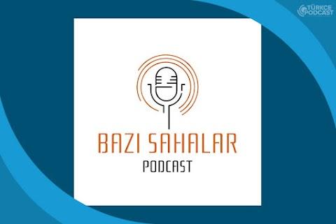 Bazı Sahalar Podcast