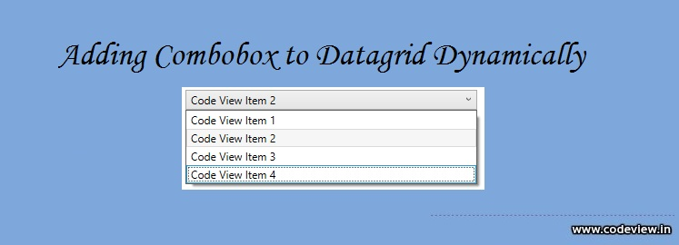 Adding Combobox to Datagrid Dynamically in WPF | Code View