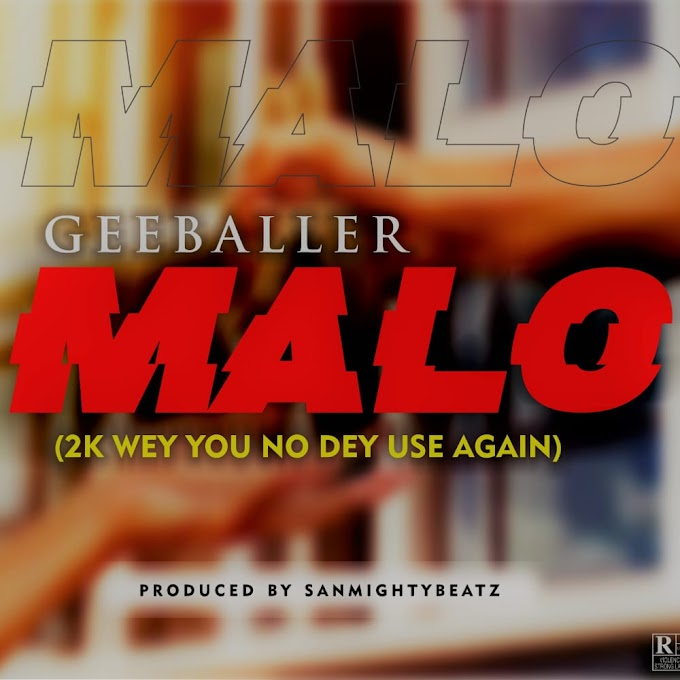Gee baller - Malo (2k wey you no dey use again)