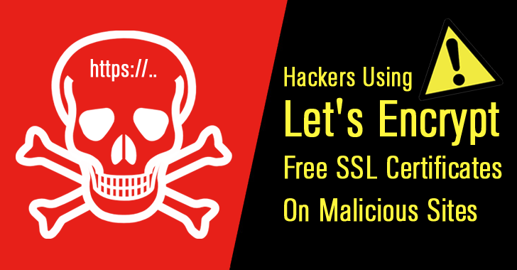 Hackers Install Free SSL Certs from Let's Encrypt On Malicious Web Sites