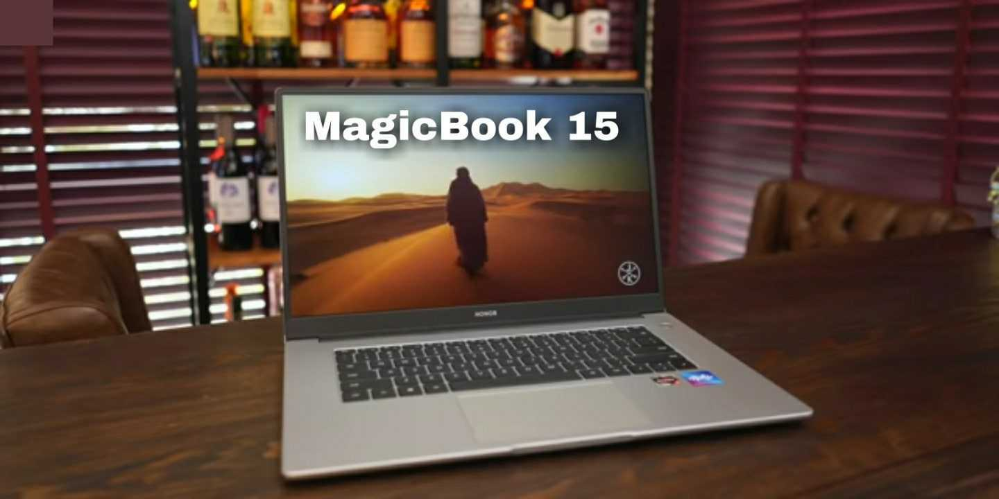 Honor MagicBook 15 : The Best Budget Laptop Under 40,000